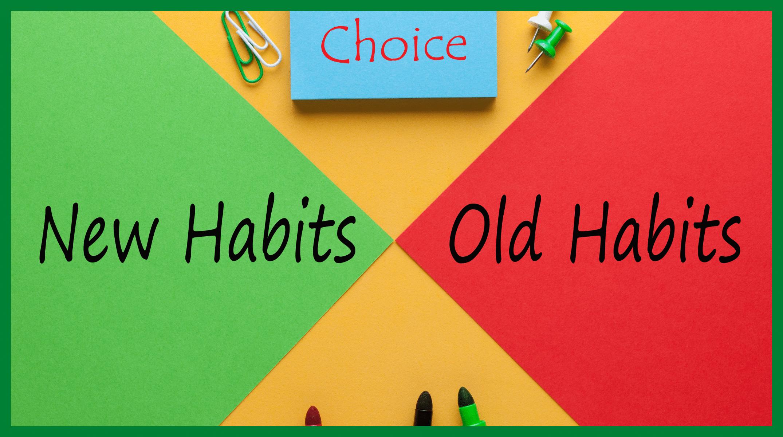 alte Gewohnheiten - neue Gewohnheiten