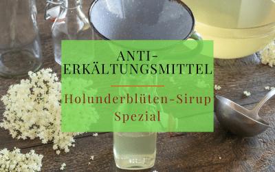 Anti-Erkältungsmittel: Holunderblüten-Sirup Spezial