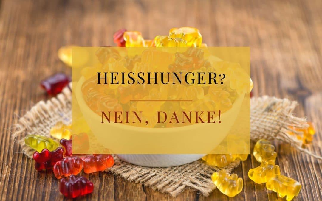 Heißhunger?! Nein, danke!