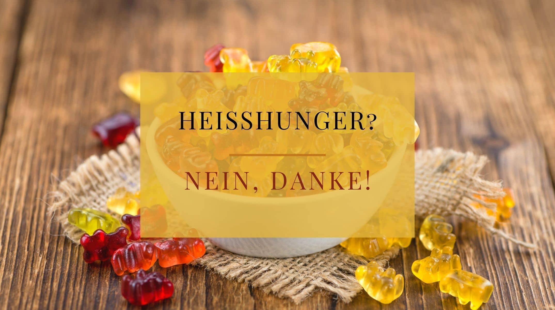 Heishunger?