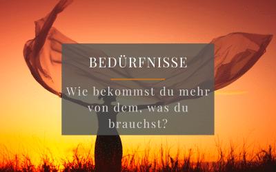 Bedürfnisse: Wie du mehr von dem bekommst, was du brauchst! Gespräch mit Dorothee Schneider